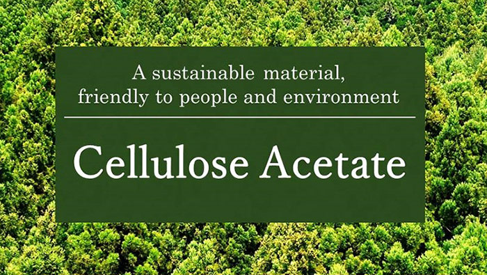 A sustainable material, friendly to people and environment Cellulose Acetate